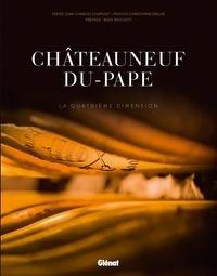 Jean-Charles Chapuzet et Christophe Grilhé - Châteauneuf-du-Pape - La quatrième dimension.