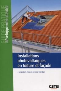 Jean-Charles Corbin et David Le Bellac - Installations photovoltaïques en toiture et façade - Conception, mise en oeuvre et entretien.