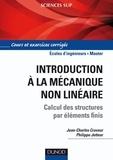 Jean-Charles Craveur et Philippe Jetteur - Introduction à la mécanique non linéaire - Calculs des structures par éléments finis.