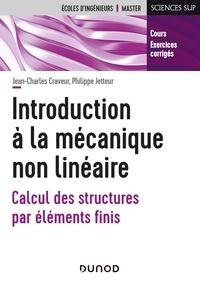 Jean-Charles Craveur et Philippe Jetteur - Introduction à la mécanique non linéaire - Calcul des structures par éléments finis.