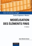Jean-Charles Craveur - Modélisation par éléments finis - 3e éd. - Cours et exercices corrigés.