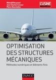 Jean-Charles Craveur et Michaël Bruyneel - Optimisation des structures mécaniques - Méthodes numériques et éléments finis.