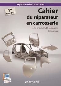 Jean-Charles Crinchon et David Joigniaux - Cahier du réparateur en carrosserie 1e Bac Pro - Tome 2.