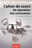 Jean-Charles Crinchon et David Joigniaux - Cahier du réparateur en carrosserie Bac Pro - Tome 1.