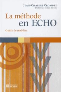 Jean-Charles Crombez - La méthode en ECHO - Guérir le mal-être.