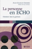 Jean-Charles Crombez - La personne en ECHO - Cheminer dans la guérison.