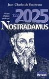 Jean-Charles de Fontbrune - 470 ans d'histoire prédites par Nostradamus - 1555-2025.