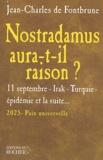 Jean-Charles de Fontbrune - Nostradamus aura-t-il raison ? - 11 Septembre, Irak, Turquie, épidémie et la suite.