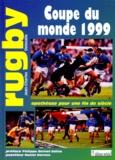 Jean-Charles Delesalle - RUGBY, COUPE DU MONDE 1999. - Apothéose pour une fin de siècle.