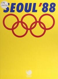 Jean-Charles Delesalle et David Miller - Séoul'88 - Livre officiel des jeux de la XXIVème olympiade.