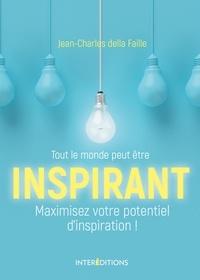 Jean-Charles Della Faille - Tout le monde peut être inspirant - Maximisez votre potentiel d'inspiration !.