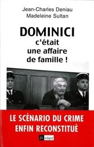 Jean-Charles Deniau et Jean-Charles Deniau - Dominici, c'était une affaire de famille.