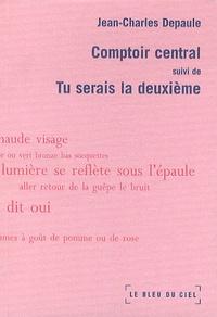 Jean-Charles Depaule - Comptoir central - Suivi de Tu serais la deuxième.