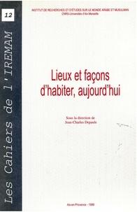 Jean-Charles Depaule - Lieux et façons d'habiter, aujourd'hui.