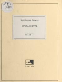 Jean-Charles Depaule - Opéra Cheval.