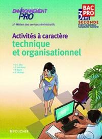 Activités à caractère technique et organisationnel, 2e Métiers des services administratifs - Bac Pro 3 ans.pdf