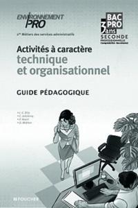 Jean-Charles Diry - Activités à caractère technique et organisationnel 2e professionnelle Bac Pro 3 ans - Guide pédagogique.