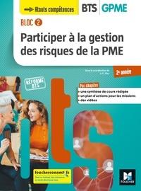 Jean charles Diry - BLOC 2 Participer à la gestion des risques de la PME BTS GPME 2e année - Éd. 2019 Manuel FXL.