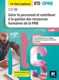 Jean-Charles Diry - Gérer le personnel et contribuer à la GRH de la PME BTS GPME 2e année Bloc 3 - Manuel de l'élève.