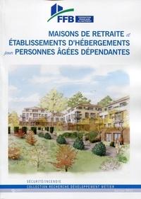 Jean-Charles Du Bellay - Guide pratique de sécurité incendie dans les maisons de retraite.