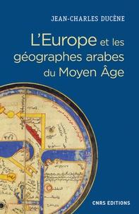 LEurope et les géographes arabes du Moyen Age (IXe-XVe siècle) - La grande terre et ses peuples. Conceptualisation dun espace ethnique et politique.pdf