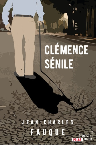 Jean-Charles Fauque - Clémence sénile.