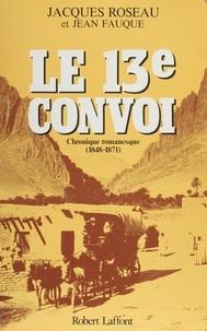 Jean-Charles Fauque et Jacques Roseau - Le 13e convoi - Les marécages (1848-1871), chronique romanesque.