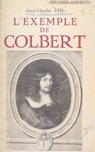 Jean-Charles Fol - L'exemple de Colbert.