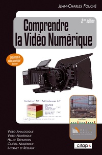 Jean-Charles Fouché - Comprendre la vidéo numérique.