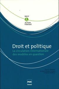 Jean-Charles Froment et Martial Mathieu - Droit et politique - La circulation internationale des modèles en questions.
