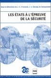Jean-Charles Froment et  Collectif - Les Etats à l'épreuve de la sécurité.
