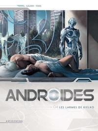 Jean-Charles Gaudin et  Viska - Androides Saison 1 Tome 4 : Les larmes de Kielko.