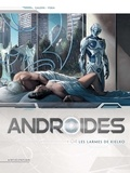 Jean-Charles Gaudin et  Viska - Androides Tome 4 : Les larmes de Kielko.