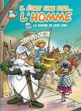 Jean-Charles Gaudin - Il était une fois l'homme T05 - La Guerre de cent ans.