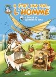 Jean-Charles Gaudin - Il était une fois l'homme T06 - L'époque de Léonard De Vinci.