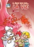 Jean-Charles Gaudin - Il était une fois la vie T01 - Le Coeur.