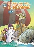 Jean-Charles Gaudin et Jean Barbaud - Il était une fois... L'homme Tome 3 : Les Vikings.