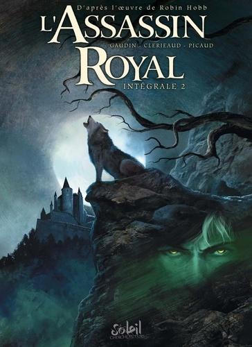 L'Assassin royal Intégrale 2 Tome 5 : Complot ; tome 6 : Oeil-de-nuit ; tome 7 : Gué-de-Négoce