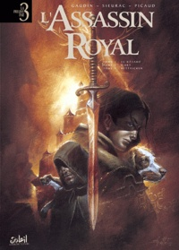 Jean-Charles Gaudin et Laurent Sieurac - L'Assassin royal Tome 1 à 3 : .