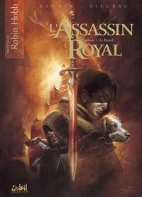 Jean-Charles Gaudin et Laurent Sieurac - L'Assassin royal Tome 1 : Le Bâtard.