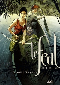 Jean-Charles Gaudin - Le Feul Tome 3 : L'Héritage.