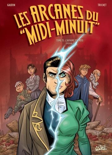 Les Arcanes du Midi-Minuit T15. L'Affaire des rois Épisode 2/2