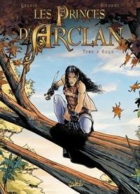 Laurent Sieurac - Les princes d'Arclan T03 : Olgo.