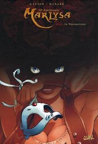 Jean-Charles Gaudin et Jean-Pierre Danard - Marlysa Tome 5 : Le Thaumaturge - Edition 10e anniversaire.
