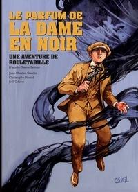 Jean-Charles Gaudin - Rouletabille T02 - Le Parfum de la dame en noir.