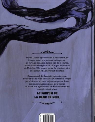 Une aventure de Rouletabille Tome 2 Le Parfum de la dame en noir