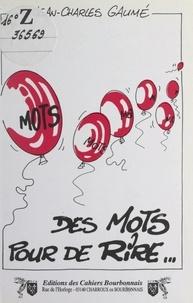 Jean-Charles Gaumé et Marguerite Michel - Des mots pour de rire ....