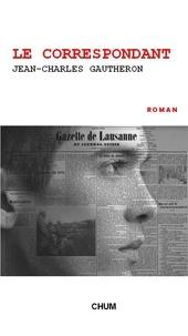 Jean-Charles Gautheron - Le correspondant.