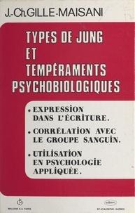 Jean-Charles Gille - Types de Jung et tempéraments psychobiologiques - Expression dans l'écriture, corrélation avec le groupe sanguin, utilisation en psychologie appliquée.