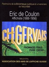 Jean-Charles Giroud et Michel Schlup - Eric de Coulon, affichiste (1888-1956).